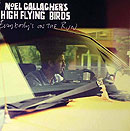 Noel Gallaher. Everybody`s On The Run