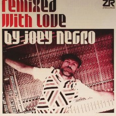 Joey Negro «Remixed with Love»