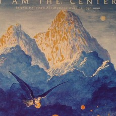 «Am The Center: Private Issue New Age In America 1950–1990»