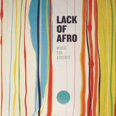 LACK OF AFRO «Music For Adverts»