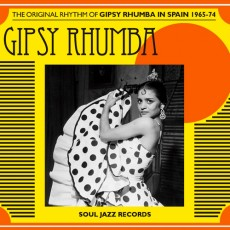 Gipsy Rhumba «The Original Rhythm Of Gipsy Rhumba In Spain: 1965-74»