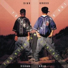 Kriss Kross «Totally Krossed Out»