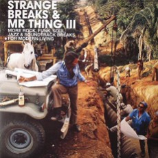 Mr. Thing «Strange Breaks & Mr. Thing III»
