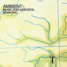 Brian Eno. Music for Airports (1978 год)