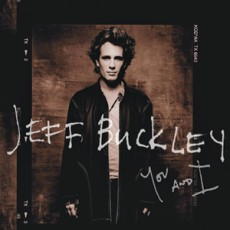 Jeff Buckley. You & I