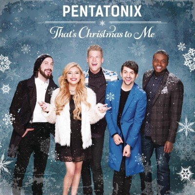 Pentatonix. That`s Christmas To Me