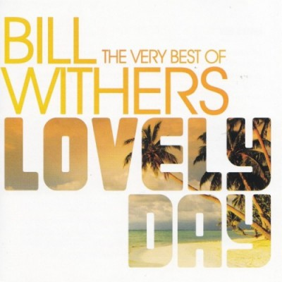 Bill Withers. Lovely Day