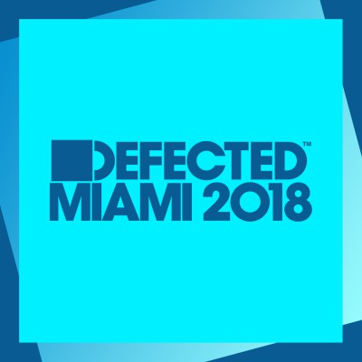 Defected Miami 2018. Various Artists