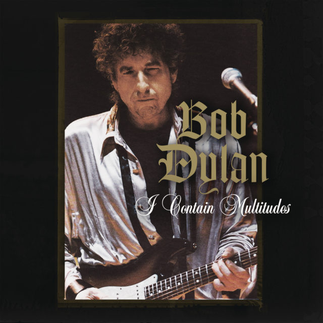 Bob Dylan - I Contain Multitudes
